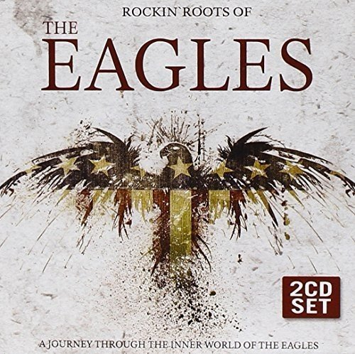 Rockin' Roots of the Eagles