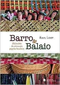Barro E Balaio. Dicionario Do Artesanato Popular Brasileiro (Em