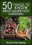 50 Things to Know About Square Foot G...
