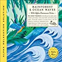 Rainforest & Ocean Waves  by Jeffrey Thompson
