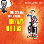 Highway to Hellas | Arnd Schimkat,Moses Wolff