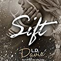 Sift Audiobook by L. D. Davis Narrated by Julia Farhat