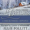 Mail-Order Brides: A Breckenridge Romance Audiobook by Julie Pollitt Narrated by Leonor A. Woodworth