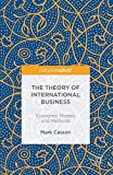 img - for The Theory of International Business: Economic Models and Methods book / textbook / text book