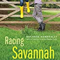 Racing Savannah Audiobook by Miranda Kenneally Narrated by Monika Smith