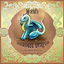 World's Smallest Dragon Audiobook by Genadiya Kortova Narrated by Anna Valencia