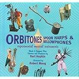Orbitones, Spoonharps & Bellowphones