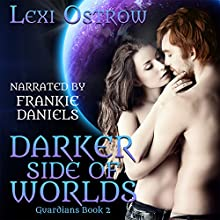 Darker Side of Worlds: Guardians Series, Book 2 Audiobook by Lexi Ostrow Narrated by Frankie Daniels
