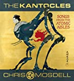 img - for The Kantocles: Songs from the Atomic Aisles book / textbook / text book