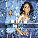 echange, troc Milk Inc. - Forever