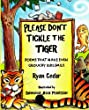 Please Don't Tickle The Tiger