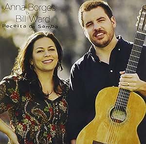 Anna Borges & Bill Ward - Receita De Samba - Amazon.com Music