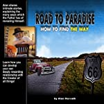 Road to Paradise: How to Find the Way: Christian Way to Knowing Our Creator | Alan Horvath
