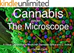 Cannabis Under The Microscope: A Visu...