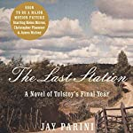 The Last Station: A Novel of Tolstoy's Last Year | Jay Parini