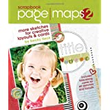 Scrapbook Page Maps: v. 2: More Sketches for Creative Layouts and Cardsby Becky Fleck