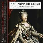 Katharina die Große: Zarin von Russland (Menschen, Mythen, Macht) | Elke Bader