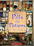 Pills and Potions: A History of Remed...