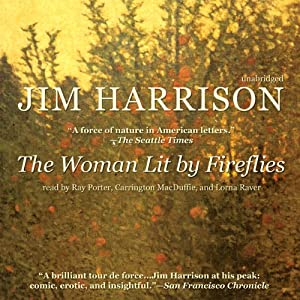 The Woman Lit by Fireflies | [Jim Harrison]