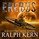 Erebus: Sleeping Gods Series #2 Audiobook by Ralph Kern Narrated by Shaun Grindell