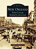 img - for New Orleans:: The Canal Streetcar Line book / textbook / text book