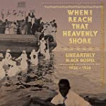 When I Reach That Heavenly Shore: Une...
