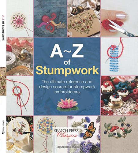 Review A-Z of Stumpwork (Search Press Classics)