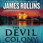 The Devil Colony: A Sigma Force Novel, Book 7 (       UNABRIDGED) by James Rollins Narrated by Peter Jay Fernandez