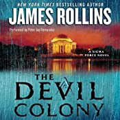 The Devil Colony: A Sigma Force Novel, Book 7 | [James Rollins]