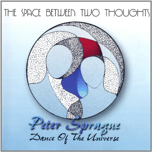 CD : PETER SPRAGUE - Space Between Two Thoughts