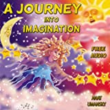childrens books:  A Journey Into Imagination Free  Special Audio book inside!   (Childrens Books Ages 4-8, Bedtime Stories, Picture Books, Fairy Tales, ... for kids, Childrens Ebooks, Fairy Tales))