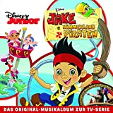 Jake und die Nimmerland Piraten - Das Original-Musikalbum zur TV-Serie