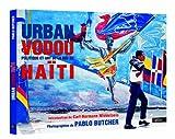 echange, troc Pablo Butcher - Urban Vodou : politique et arts de la rue en Haiti