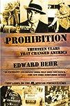 Prohibition: Thirteen Years That Chan…