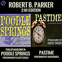 Pastime & Poodle Springs: Robert B. Parker 2-in-1 Edition Audiobook by Robert B. Parker Narrated by David Dukes, Elliott Gould