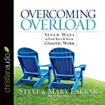 Overcoming Overload | Steve Farrar,Mary Farrar
