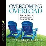 Overcoming Overload   Steve Farrar,Mary Farrar