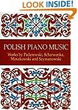 Polish Piano Music: Works by Paderewski, Scharwenka, Moszkowski and Szymanowski (Dover Music for Piano)