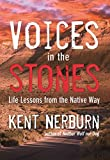 img - for Voices in the Stones: Life Lessons from the Native Way book / textbook / text book