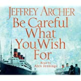Be Careful What You Wish For (Clifton Chronicles)