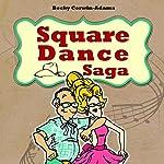 Square Dance Saga | Becky Corwin-Adams
