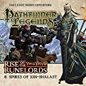 Pathfinder Legends - Rise of the Runelords 1.6 Spires of Xin-Shalast Hörbuch von Cavan Scott Gesprochen von: Ian Brooker, Trevor Littledale, Stewart Alexander, Kerry Skinner