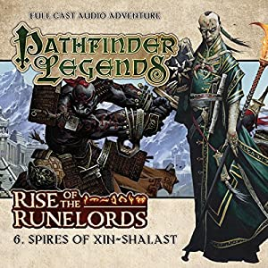 Pathfinder Legends - Rise of the Runelords 1.6 Spires of Xin-Shalast Hörbuch