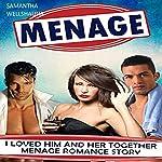 Menage: I Loved Him and Her Together: Menage Romance | Samantha Wellshauna