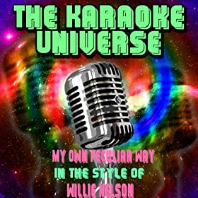 My Own Peculiar Way (Karaoke Version) [in the Style of Willie Nelson]