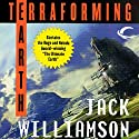 Terraforming Earth (       UNABRIDGED) by Jack Williamson Narrated by Kevin Foley