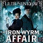 The Iron Wyrm Affair: Bannon and Clare, Book One (       UNABRIDGED) by Lilith Saintcrow Narrated by Moira Quirk