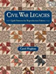 Civil War Legacies: Quilt Patterns fo...