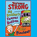 My Brother's Famous Bottom Gets Pinched Audiobook by Jeremy Strong Narrated by Paul Chequer