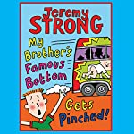 My Brother's Famous Bottom Gets Pinched | Jeremy Strong